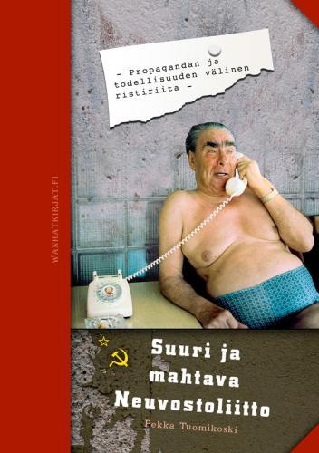 Suuri ja mahtava NeuvostoliittoPropagandan ja todellisuuden räikeä kontrasti neuvostomaassa