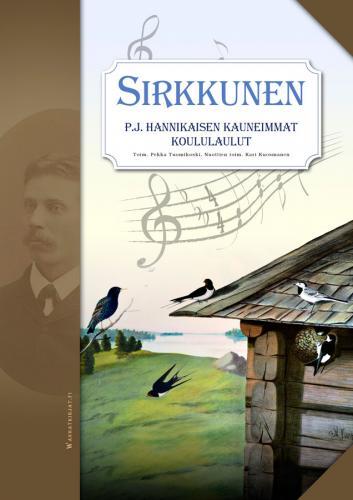 Sirkkunen, P. J. Hannikaisen kauneimmat koululaulut